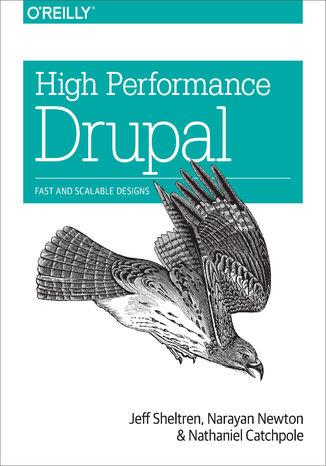 Okładka książki/ebooka High Performance Drupal. Fast and Scalable Designs