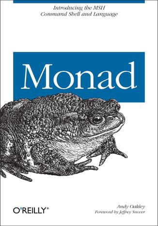 Okładka książki Monad (AKA PowerShell). Introducing the MSH Command Shell and Language