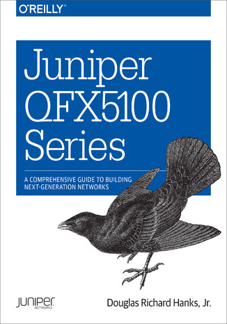 Okładka książki Juniper QFX5100 Series. A Comprehensive Guide to Building Next-Generation Networks