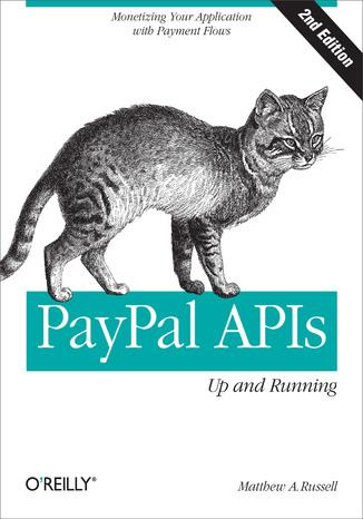 Okładka książki/ebooka PayPal APIs: Up and Running. 2nd Edition