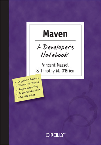 Okładka książki Maven: A Developer's Notebook. A Developer's Not