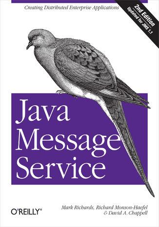 Okładka książki Java Message Service. Creating Distributed Enterprise Applications. 2nd Edition