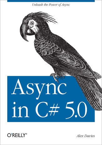 Okładka książki/ebooka Async in C# 5.0. Unleash the Power of Async