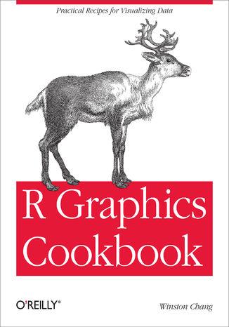 Okładka książki/ebooka R Graphics Cookbook. Practical Recipes for Visualizing Data