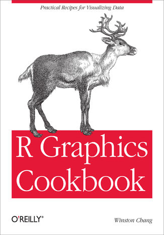 Okładka książki R Graphics Cookbook. Practical Recipes for Visualizing Data