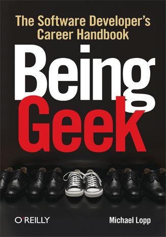 Okładka książki/ebooka Being Geek. The Software Developer's Career Handbook