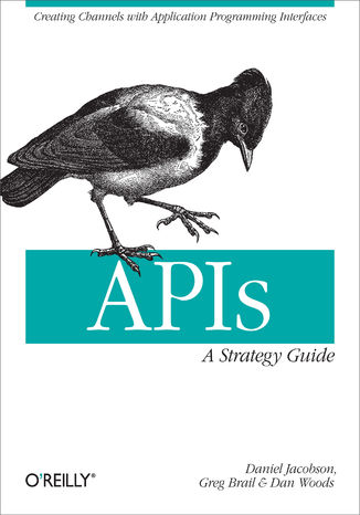 Okładka książki APIs: A Strategy Guide. Creating Channels with Application Programming Interfaces