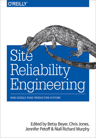 Okładka książki Site Reliability Engineering. How Google Runs Production Systems