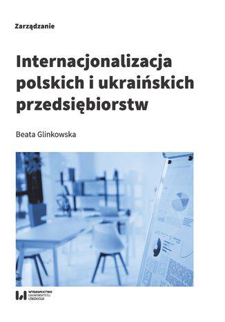 Okładka książki Internacjonalizacja polskich i ukraińskich przedsiębiorstw