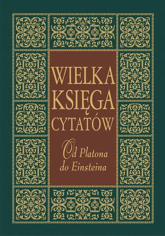 Okładka książki/ebooka Wielka księga cytatów. Od Platona do Einsteina