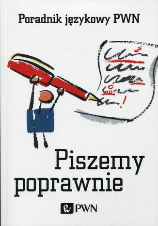 Okładka książki/ebooka Piszemy poprawnie. Poradnik językowy PWN