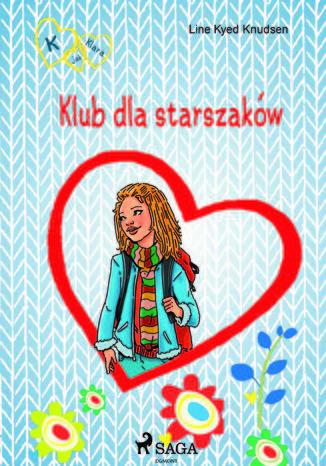 Okładka książki/ebooka K jak Klara 8 - Klub dla starszaków
