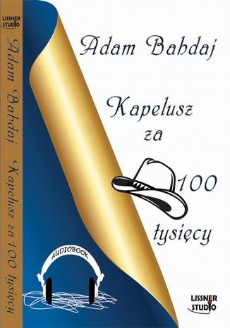 Okładka książki/ebooka Kapelusz za 100 tysięcy