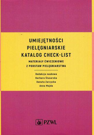 Okładka książki/ebooka Umiejętności pielęgniarskie katalog check-list. Materiały ćwiczeniowe z podstaw pielęgniarstwa