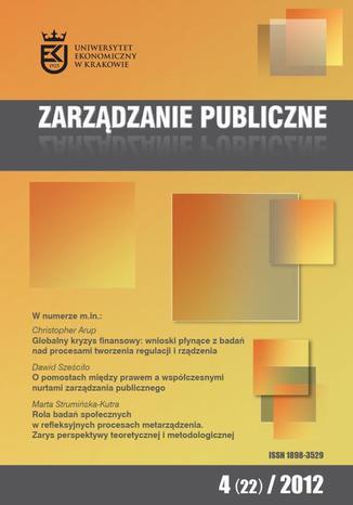 Okładka książki/ebooka Zarządzanie Publiczne nr 4(22)/2012 - Christopher Arup: Globalny kryzys finansowy: wnioski płynące z badań nad procesami tworzenia regulacji i rządzenia