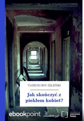 Okładka książki/ebooka Jak skończyć z piekłem kobiet?