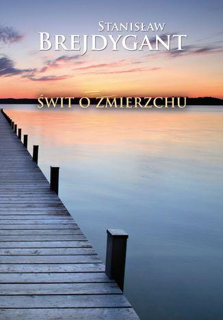 Okładka książki/ebooka Świt o zmierzchu