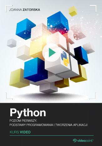 Okładka książki/ebooka Python. Kurs video. Poziom pierwszy. Podstawy programowania i tworzenia aplikacji