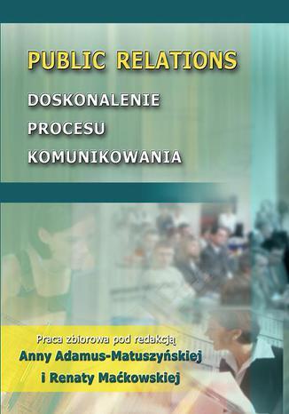 Okładka książki/ebooka Public Relations. Doskonalenie procesu komunikowania
