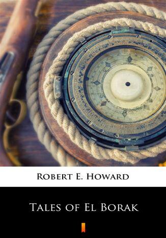 Okładka książki/ebooka Tales of El Borak
