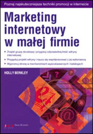 ebc6153065453a Marketing internetowy w małej firmie. Książka. Holly Berkley ...