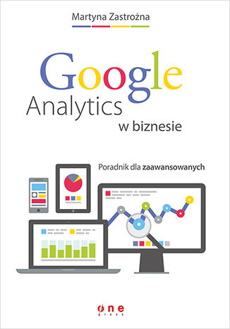 Okładka książki Google Analytics w biznesie. Poradnik dla zaawansowanych