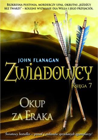 Okładka książki/ebooka Zwiadowcy Księga 7 Okup za Eraka