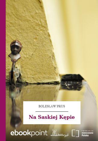 Okładka książki/ebooka Na Saskiej Kępie