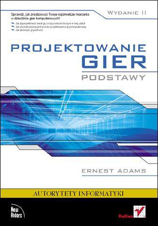 Okładka książki/ebooka Projektowanie gier. Podstawy. Wydanie II