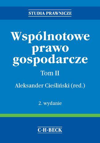 Okładka książki/ebooka Wspólnotowe prawo gospodarcze. Tom II