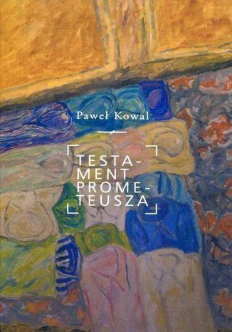 Okładka książki/ebooka Testament Prometeusza