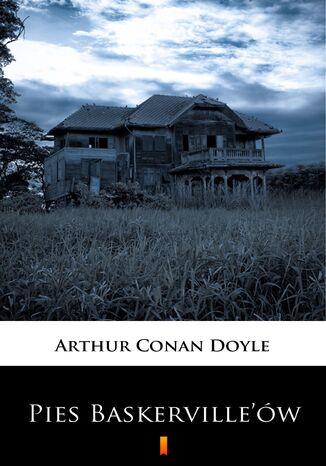 Okładka książki/ebooka Pies Baskervilleów. Dziwne przygody Sherlocka Holmesa