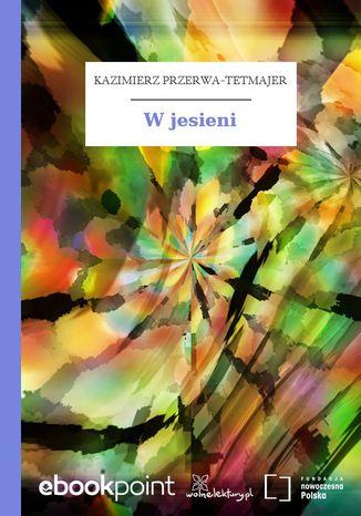 Okładka książki/ebooka W jesieni