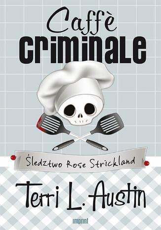 Okładka książki/ebooka Caffe criminale. Śledztwo Rose Strickland