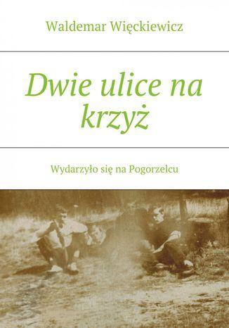 Okładka książki/ebooka Dwie ulice na krzyż