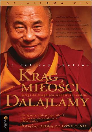 Okładka książki Krąg miłości Dalajlamy. Droga do osiągnięcia jedności ze światem