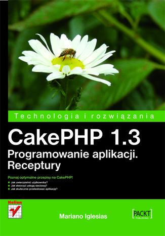 Okładka książki/ebooka CakePHP 1.3. Programowanie aplikacji. Receptury