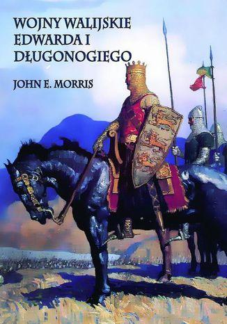 Okładka książki/ebooka Wojny walijskie Edwarda I Długonogiego