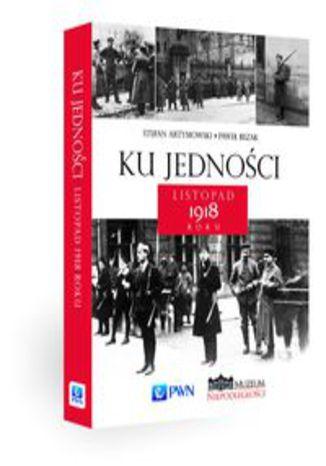 Okładka książki Ku jedności Listopad 1918 roku
