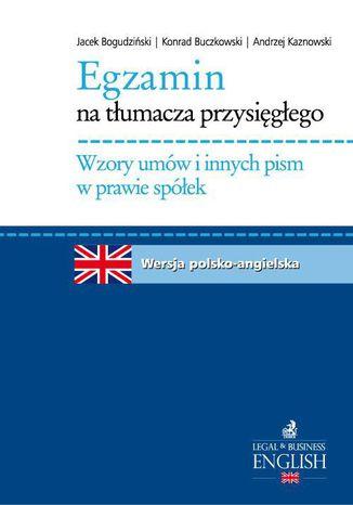 Okładka książki/ebooka Egzamin na tłumacza przysięgłego. Wzory umów i innych pism w prawie spółek