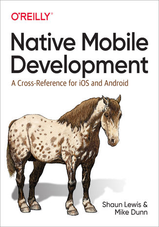 Okładka książki/ebooka Native Mobile Development. A Cross-Reference for iOS and Android