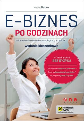 Okładka książki/ebooka E-biznes po godzinach. Jak zarabiać w sieci bez rzucania pracy na etacie. Wydanie kieszonkowe
