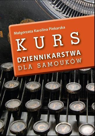 Okładka książki/ebooka Kurs dziennikarstwa dla samouków