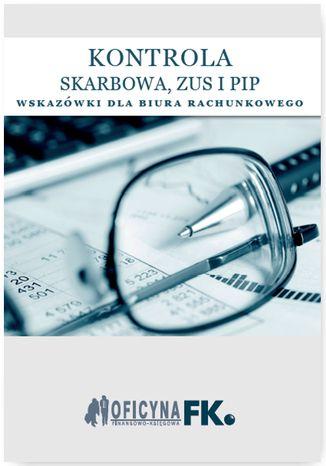 Okładka książki/ebooka Kontrola Skarbowa ZUS i PIP. Wskazówki dla biura rachunkowego - stan prawny na 1 stycznia 2016