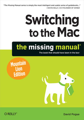 Okładka książki/ebooka Switching to the Mac: The Missing Manual, Mountain Lion Edition