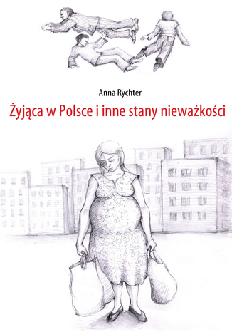 Okładka książki/ebooka Żyjąca w Polsce i inne stany nieważkości