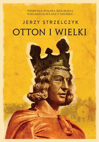 Okładka książki/ebooka Otton I Wielki
