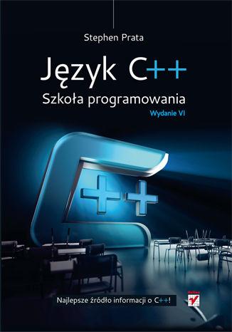 Okładka książki/ebooka Język C++. Szkoła programowania. Wydanie VI
