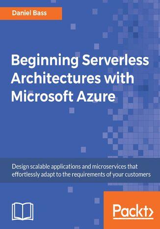 Okładka książki/ebooka Beginning Serverless Architectures with Microsoft Azure