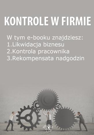 Okładka książki/ebooka Kontrole w Firmie, wydanie listopad 2014 r